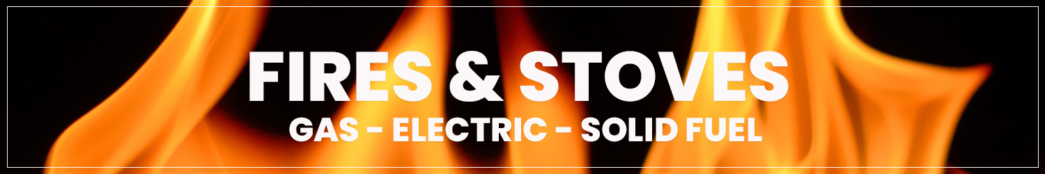 GAS FIRES ELECTRIC FIRES SOLID FUEL STOVES